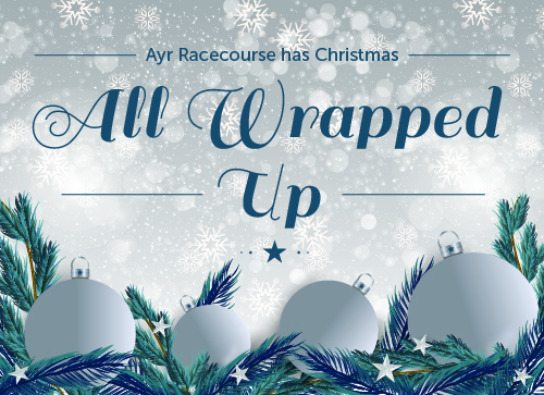 We have Christmas all Wrapped Up here at Ayr Racecourse!